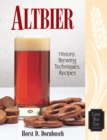 Altbier : History, Brewing Techniques, Recipes - eBook