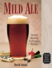 Mild Ale : History, Brewing, Techniques, Recipes - eBook