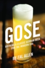 Gose : Brewing a Classic German Beer for the Modern Era - eBook
