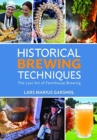 Historical Brewing Techniques : The Lost Art of Farmhouse Brewing - Book