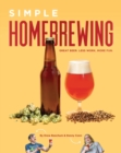 Simple Homebrewing : Great Beer, Less Work, More Fun. - Book
