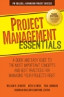 Project Management Essentials : A Quick and Easy Guide to the Most Important Concepts and Best Practices for Managing Your Projects Right - eBook