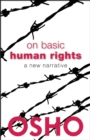 On Basic Human Rights : A New Narrative - Book