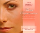 Your Complete Guide to Facial Rejuvenation Facelifts - Browlifts - Eyelid Lifts - Skin Resurfacing - - eBook