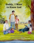 Daddy, I Want to Know God - Book