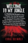 Welcome to My Jungle : An Unauthorized Account of How a Regular Guy Like Me Survived Years of Touring with Guns N' Roses, Pet Wallabies, Crazed Groupies, Axl Rose's Moth Extermination System, and Othe - eBook