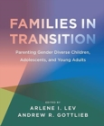 Families in Transition - Parenting Gender Diverse Children, Adolescents, and Young Adults - Book