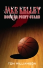 Jake Kelley: Hoosier Point Guard - eBook