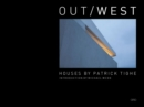 Out/West : Houses by Patrick Tighe - Book