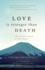 Love is Stronger than Death : The Mystical Union of Two Souls - eBook