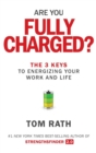 Are You Fully Charged? (Intl) : The 3 Keys to Energizing Your Work and Life - eBook