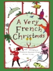 A Very French Christmas : The Greatest French Holiday Stories of All Time - Book
