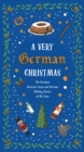 A Very German Christmas : The Greatest Austrian, Swiss and German Holiday Stories of All Time - Book