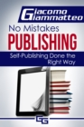 How to Publish an eBook : No Mistakes Publishing, Volume I - eBook