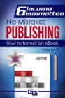 How to Format an eBook : No Mistakes Publishing, Volume II - eBook