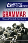 Misused Words and Then Some : No Mistakes Grammar, Volume V - eBook