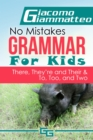 "No Mistakes Grammar for Kids, Volume V : No Mistakes Grammar for Kids, Volume V, ""There, They're, Their,"" and ""To, Too, and Two"" - eBook"