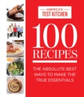 100 Recipes Everyone Should Know How To Make : The Absolute Best Ways To Make The True Essentials - Book