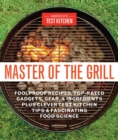 Master Of The Grill : Recipes, Techniques, Tools, and Ingredients that Guarantee Success When You Cook Outdoors - Book