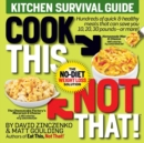 Cook This, Not That! Kitchen Survival Guide : The No-Diet Weight Loss Solution - Book