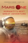Mars One : Humanity's Next Great Adventure: Inside the First Human Settlement on Mars - eBook