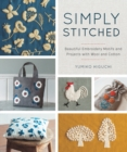 Simply Stitched : Beautiful Embroidery Motifs and Projects with Wool and Cotton - Book