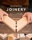 Essential Joinery: The Five Most Important Joints Every Woodworker Should Know - Book