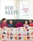 For Keeps : Meaningful Patchwork for Every Day Living - Book