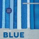 Simply Color: Blue: A Crayon Box for Quilters - Book