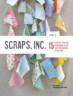 Scraps, Inc. Vol. 2 : 15 Scrap-Pieced Designs for the Modern Quilter - Book
