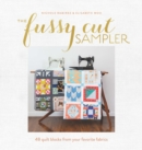 The Fussy Cut Sampler : 48 Quilt Blocks from Your Favorite Fabrics - Book