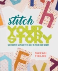Stitch Your Story : Six Complete Alphabets to Quilt in Your Own Words - Book