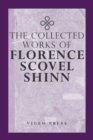 The Complete Works Of Florence Scovel Shinn - eBook