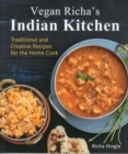 Vegan Richa's Indian Kitchen : Traditional and Creative Recipes for the Home Cook - Book