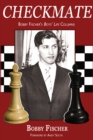 Checkmate : Bobby Fischer's Boys' Life Columns - eBook