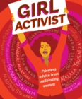 Girl Activist : Priceless Advice from Trailblazing Women - Book