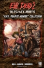"Evil Dead 2: Tales of the Ex-Mortis, Collection 3 : ""Kiko, Deadite Hunter"" Collection - eBook"