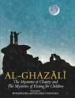 Imam al-Ghazali: The Mysteries of Charity and Fasting for Children : Including Workbooks and Teacher's Manual - Book