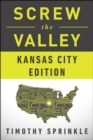 Screw the Valley: Kansas City Edition - eBook