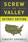 Screw the Valley: Detroit Edition - eBook