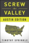 Screw the Valley: Austin Edition - eBook