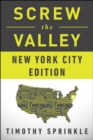 Screw the Valley: New York City Edition - eBook