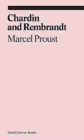 Chardin and Rembrandt : Marcel Proust - Book