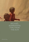 Michael Borremans: Fire from the Sun - Book