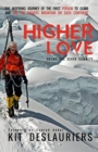 Higher Love : Skiing the Seven Summits - Book
