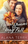 What Dreams May Fall : A Sweet Dreams Christian Romance Book 5 - eBook