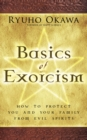 Basics of Exorcism : How to Protect You and Your Family from Evil Spirits - eBook