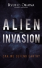 Alien Invasion : Can We Defend Earth? - eBook