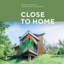Close to Home : Building and Projects of Michael Koch and Associates Architects - Book
