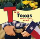 T is for Texas : Written by Kids for Kids - eBook